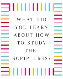 Primary Lesson Help-What did you learn about how to study the scriptures