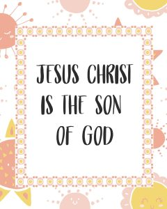 Primary lesson help-Be it unto me according to thy word-Jesus Christ is the Son of God