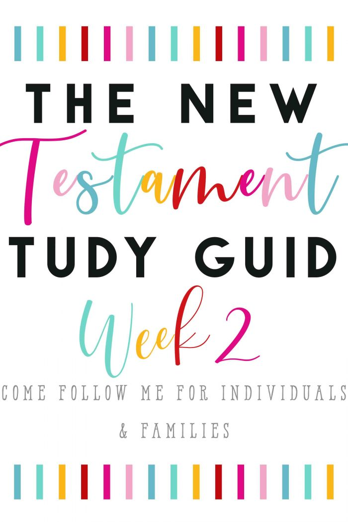 Week 2 New Testament Study Guide- Come Follow Me-For Individuals and Families