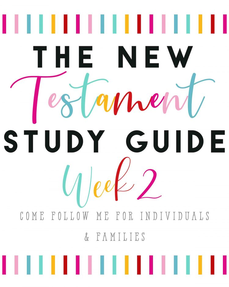 The New Testament Study Guide Week2 For Families and Individuals-Come Follow Me