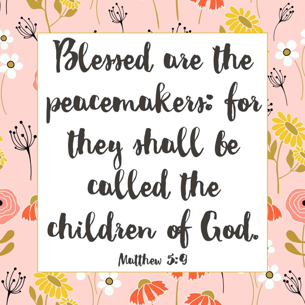 Blessed are the peacemakers-Matthew 5-9