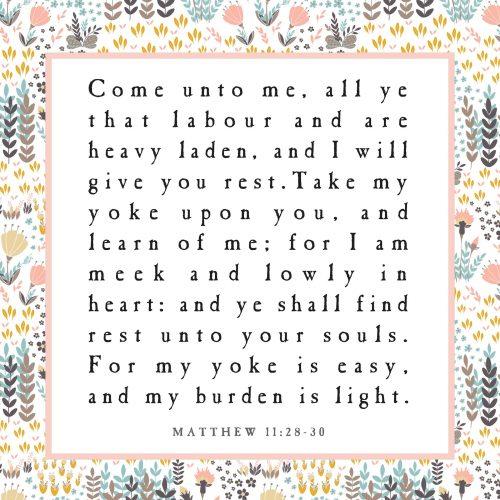 Matthew 11 28 30-Take my Yolk Upon You-Burden