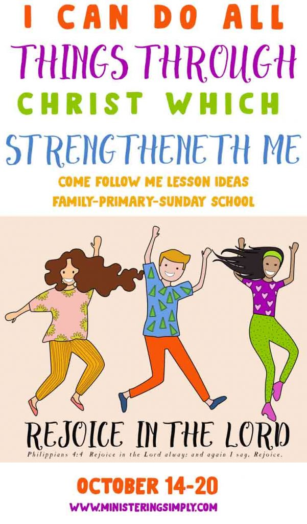 """""""I Can Do All Things through Christ Which Strengtheneth Me"""" Primary and Sunday School Lesson Helps-Come Follow Me New Testament October 14-20  Philippians; Colossians"""