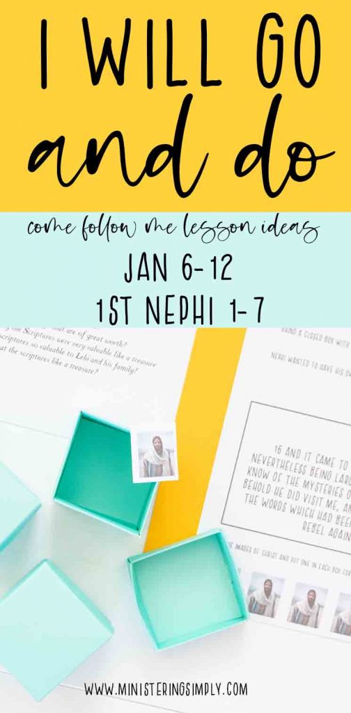 """""""I Will Go and Do"""" Lesson 2 Come Follow Me Book of Mormon January 6-12, 1st Nephi 1-7. Teaching ideas and activities for Family and individuals, Primary and Sunday School"""